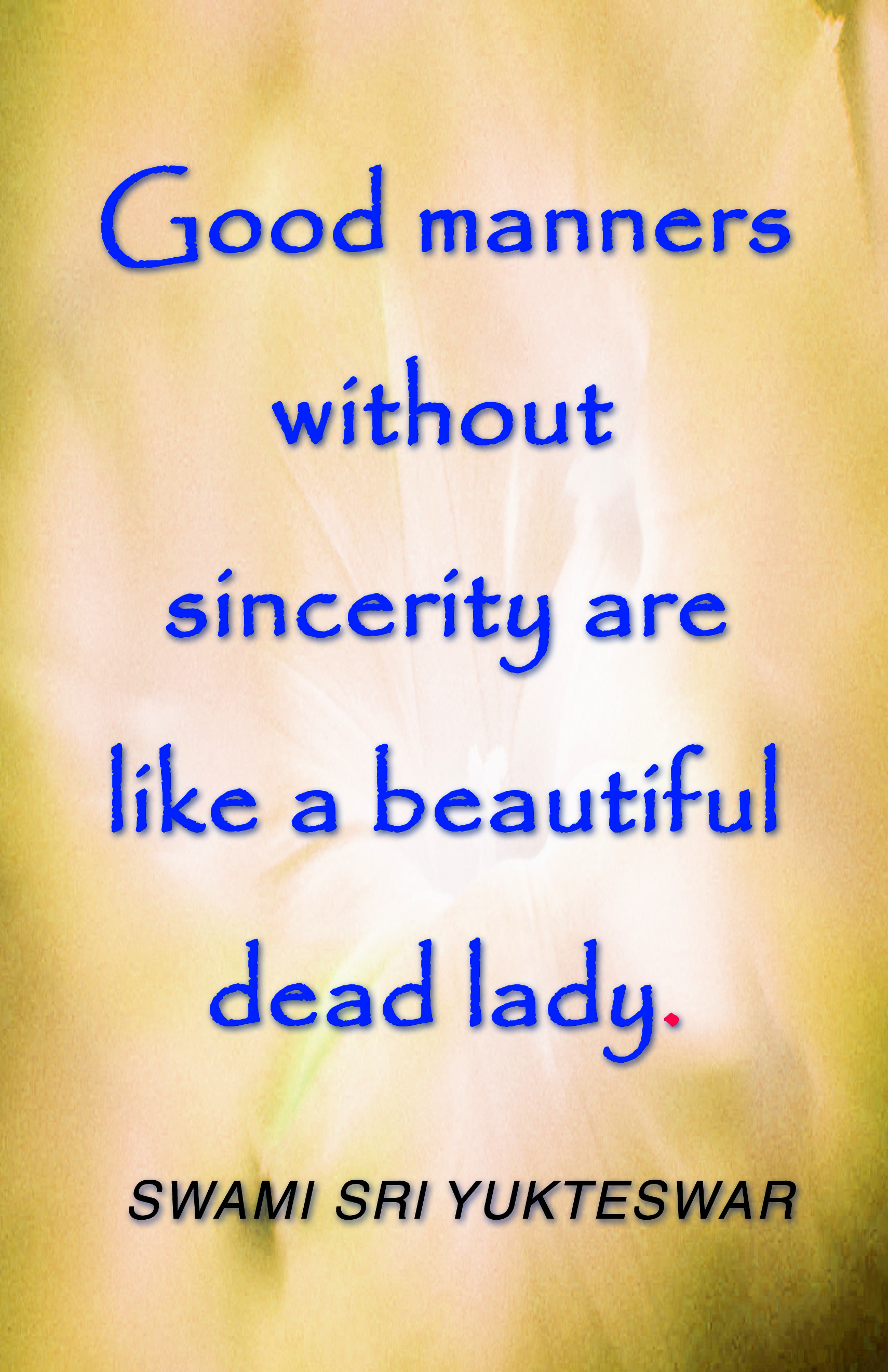 Manners Are Free Quote Free Sri Yukteswar Quotes