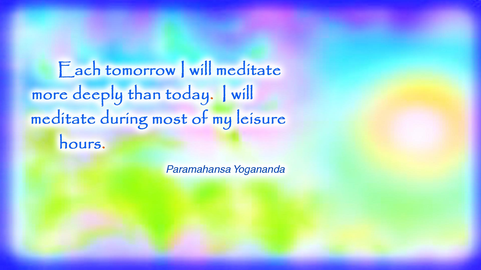 Yogananda each tomorrow wallpaper